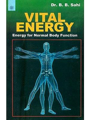 Vital Energy (Energy for Normal Body Function)