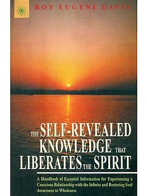 The Self- Revealed Knowledge That Liberates The Spirit