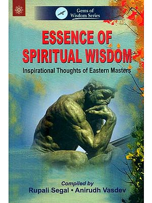 Essence of Spiritual Wisdom (Inspirational Thoughts of Eastern Masters)