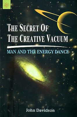 The Secret of The Creative Vacuum (Man and The Energy Dance)