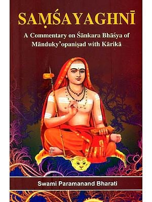 Samsayaghni: Book Which Explains the Difficult Portions of the Mandukya Upanishad