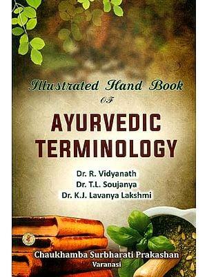 Illustrated Hand Book of Ayurvedic Terminology