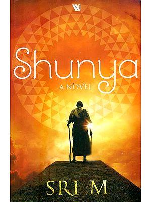Shunya (A Novel)