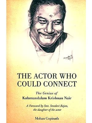 The Actor Who Could Connect (The Genius of Kalamandalam Krishnana Nair)
