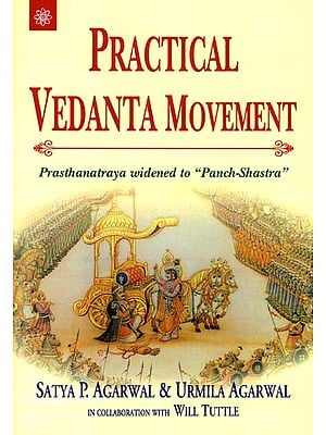 "Practical Vedanta Movement (Prasthanatraya Widened to ""Panch-Shastra"")"