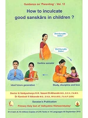 How to Inculcate Good Sanskars in Children ?