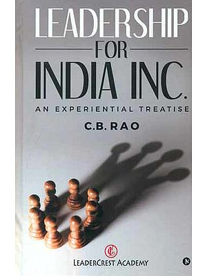 Leadership for India INC. (An Experiential Treastise)