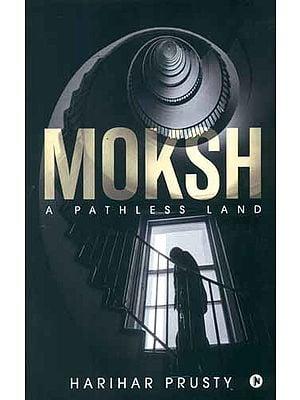 Moksh - A Pathless Land