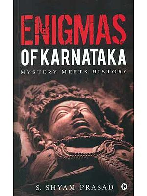 Enigmas of Karnataka (Mystery Meets History)