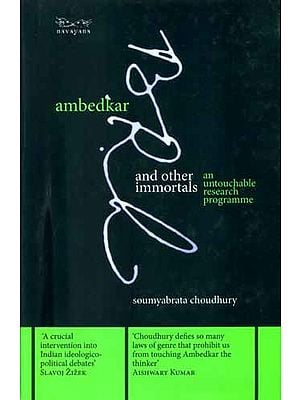 Ambedkar and Other Immortals (An Untouchable Research Programme)