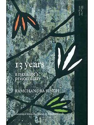 13 Years a Naxalite's Prison Diary