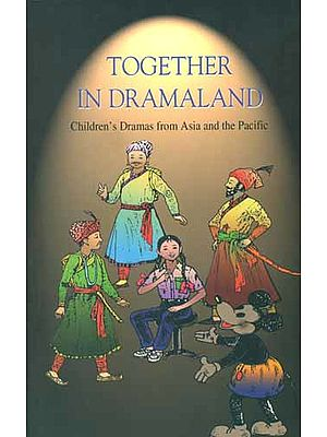 Together in Dramaland (Children's Dramas from Asia and the Pacific)