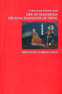 Life of Maharaja Sir Jung Bahadur of Nepal