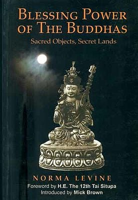 Blessing Power of The Buddhas - Sacred Objects, Secret Lands