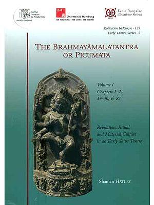 The Brahmayamala Tantra or Picumata - Chapter 1-2, 39-40 and 83 (Volume 1)