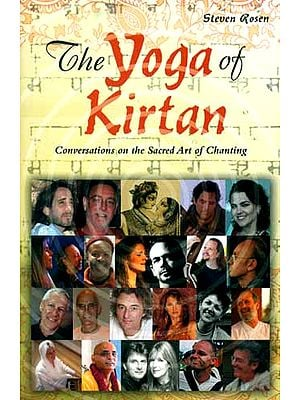 The Yoga of Kirtan - Conversation on The Sacred Art of Chanting