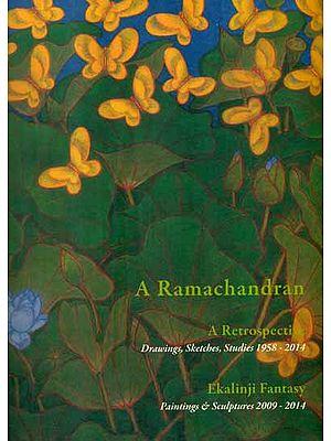 A Ramachandran - A Retrospective (Drawings, Sketches, Studies 1958 - 2014)