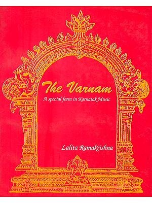 The Varnam (A Special form in Karnatak Music)
