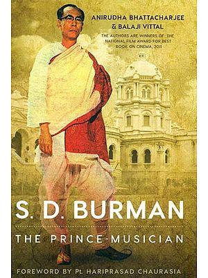 S. D. Burman - The Prince Musician