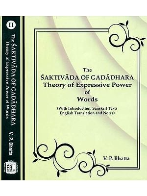 The Saktivada of Gadadhara Theory of Expressive Power of Words (Set of 2 Volumes)