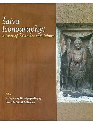 Saiva Iconography: A Facet of Indian Art and Culture