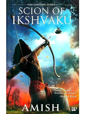 Scion of Ikshvaku (Book 1 of the Ram Chandra Series)