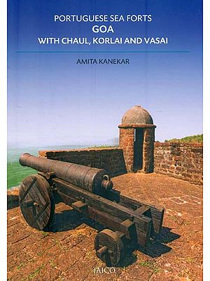 Portuguese Sea Forts Goa (With Chaul, Korlai and Vasai )