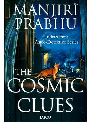 The Cosmic Clues (India's First Astro-Detective Series)