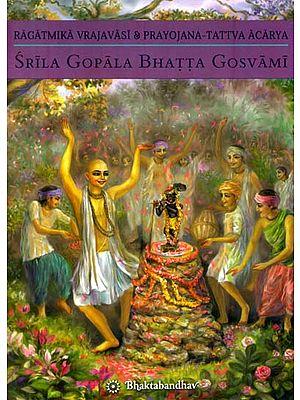 Srila Gpoala Bhatta Gosvami