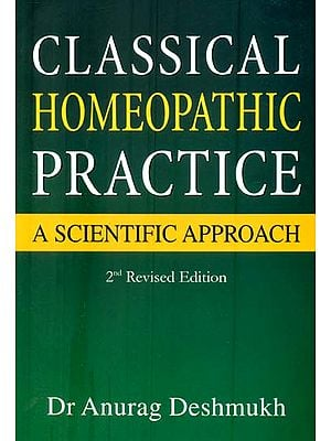 Classical Homeopathic Practice (A Scientific Approach)