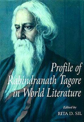 Profile of Rabindranath Tagore in World Literature