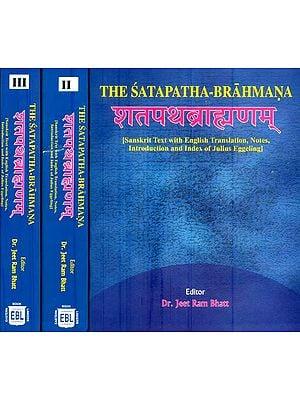 The Satapatha Brahmana (Sanskrit Text with English Translation in 3 Volumes)