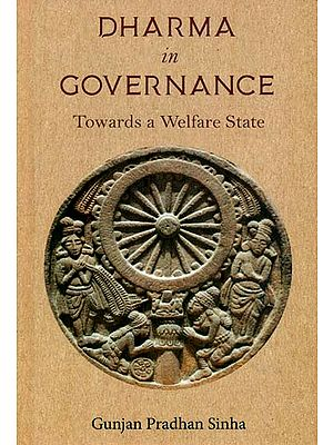 Dharma in Governance (Towards a Welfare State)