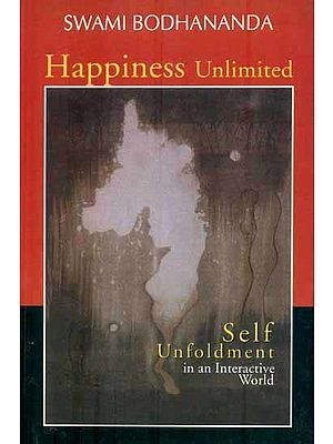 Happiness Unlimited (Self Unfoldment in an Interactive World)