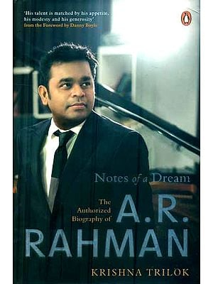 Notes of a Dream (The Authorized Biography of A. R. Rahman)