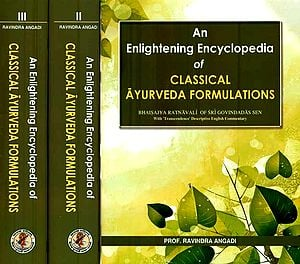 An Enlightening Encyclopedia of Classical Ayurveda Formulations - Bhaisajya Ratnavali of Sri Govindadas Sen