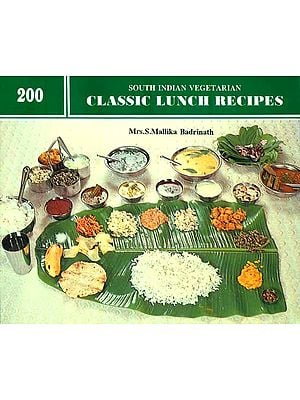 200 South Indian Vegetarian Classic Lunch Recipes