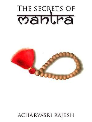 The Secrets of Mantra