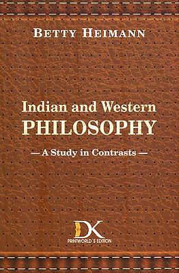 Indian and Western Philosophy (A Study in Contrasts)