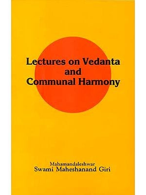 Lectures on Vedanta and Communal Harmony (An Old Book)