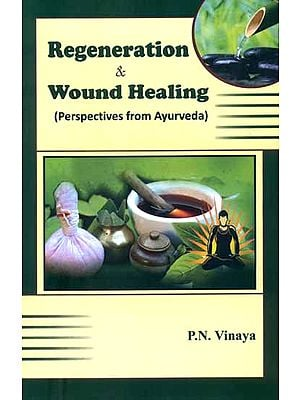 Regeneration and Wound Healing (Perspectives from Ayurveda)