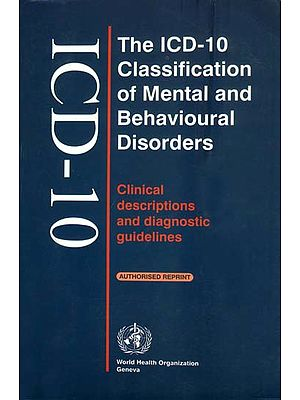 The ICD-10 Classification of Mental and Behavioural Disorders (Clinical Descriptions and Diagnostic Guidelines)