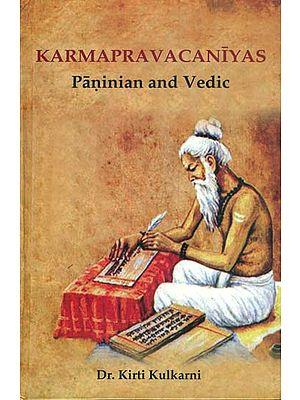 Karmapravacaniyas - Paninian and Vedic