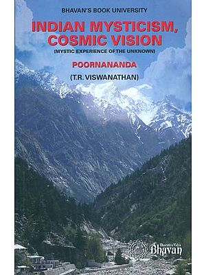 Indian Mysticism Cosmic Vision (Mystic Experience of The Unknown)