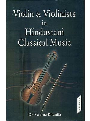 Violin & Violinists in Hindustani Classical Music