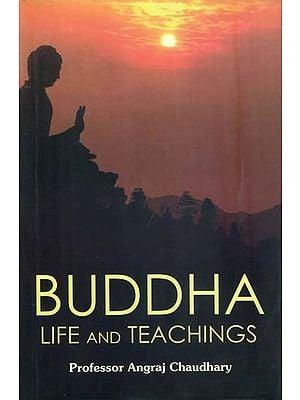 Buddha - Life and Teachings