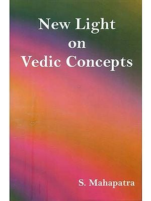 New Light on Vedic Concepts