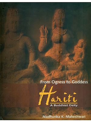 Hariti - From Ogress to Goddess (A Buddhist Deity)