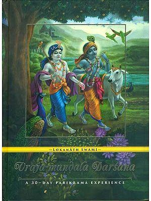 Vraja Mandala Darsana - A 30 Day Parikrama Experience