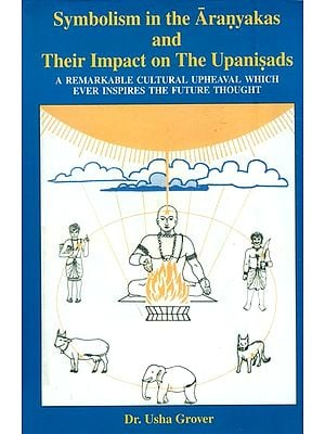 Symbolism in the Aranyakas and Their Impact on the Upanisads (An Old and Rare Book)
